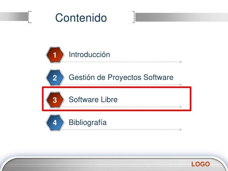 Contenido<br />Introducción<br />1<br />Gestión de Proyectos Software<br />2<br />Software Libre<br />3<br />Bibliografía<...