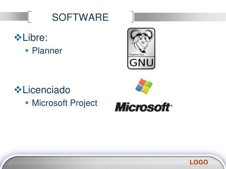 SOFTWARE<br />Libre:<br />Planner<br />Licenciado<br />Microsoft Project<br />