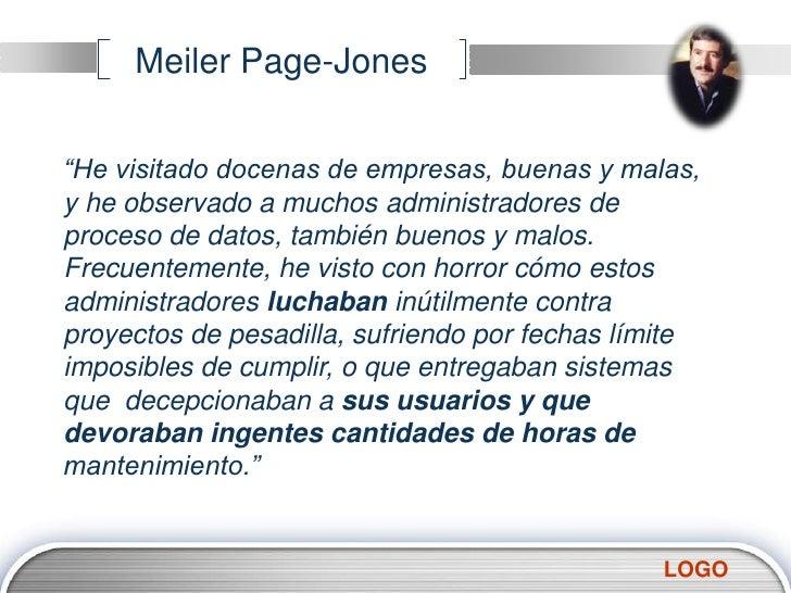 """Meiler Page-Jones<br />""""He visitado docenas de empresas, buenas y malas, y he observado a muchos administradores de proces..."""