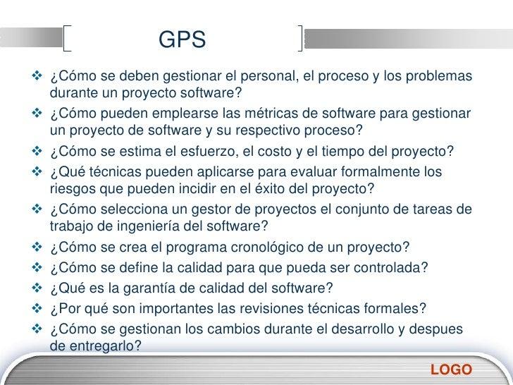 GPS<br />¿Cómo se deben gestionar el personal, el proceso y los problemas durante un proyecto software?<br />¿Cómo pueden ...