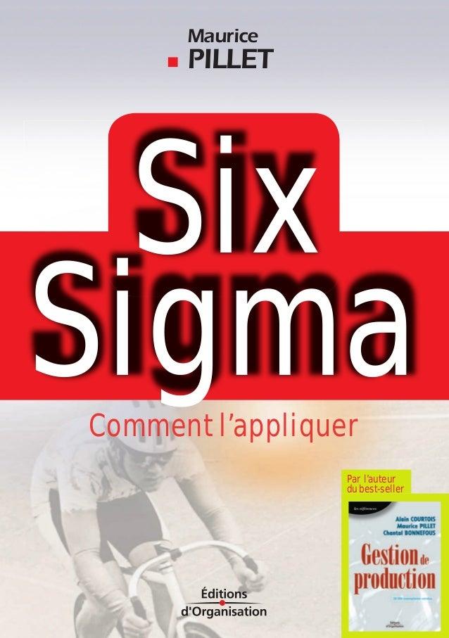 Maurice  PILLET  Par l'auteur  du best-seller Six  Sigma  Comment l'appliquer