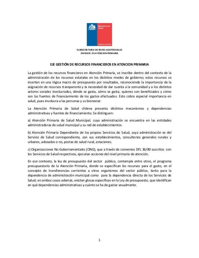 1 SUBSECRETARIA DE REDES ASISTENCIALES DIVISION DE ATENCION PRIMARIA EJE GESTIÓN DE RECURSOS FINANCIEROS EN ATENCION PRIMA...