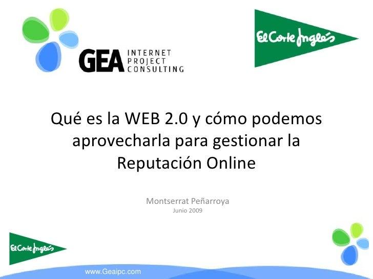 Qué es la WEB 2.0 y cómo podemos   aprovecharla para gestionar la          Reputación Online                      Montserr...