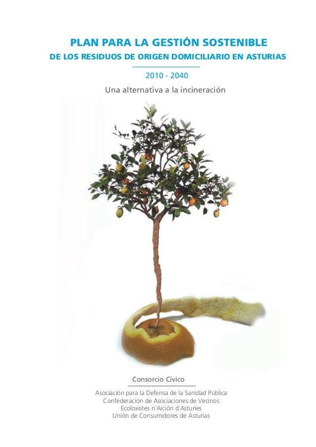 PLAN PARA LA GESTIÓN SOSTENIBLEDE LOS RESIDUOS DE ORIGEN DOMICILIARIO EN ASTURIAS                           2010 - 2040   ...