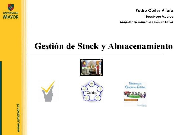 Pedro Cortes Alfaro Tecnólogo Medico Magister en Administración en Salud Gestión de Stock y Almacenamiento