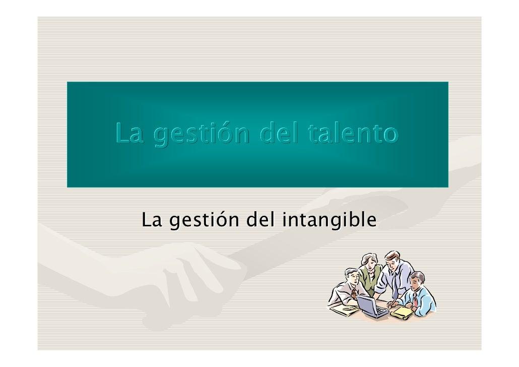 La gestión del talento     La gestión del intangible