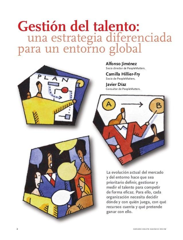 Gestión del talento: una estrategia diferenciadapara un entorno global               Alfonso Jiménez               Socio d...