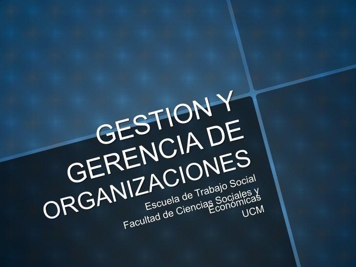 Gestión y Gerencia de organizaciones