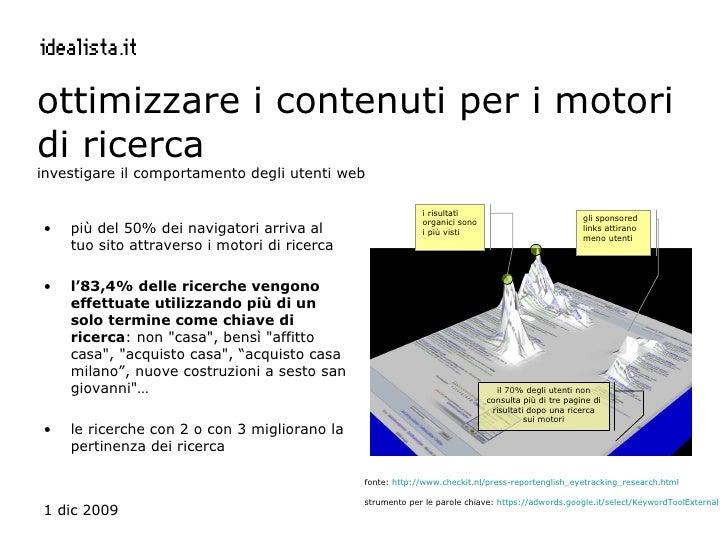 ottimizzare i contenuti per i motori di ricerca investigare il comportamento degli utenti web <ul><li>più del 50% dei navi...