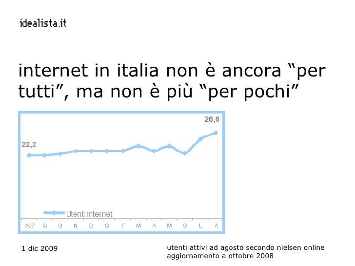 """internet in italia non è ancora """"per tutti"""", ma non è più """"per pochi""""  utenti attivi ad agosto secondo nielsen online aggi..."""