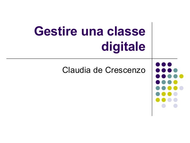 Gestire una classe digitale Claudia de Crescenzo