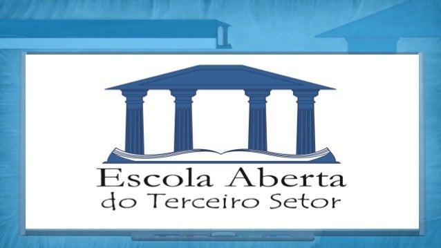 Escola Aberta do Terceiro Setor                  Paula Jancso Fabiani    Economista da FEA-USP, com MBA pela Stern School ...