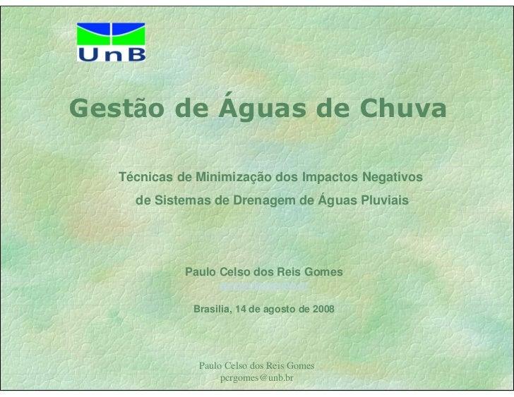 Gestão de Águas de Chuva     Técnicas de Minimização dos Impactos Negativos      de Sistemas de Drenagem de Águas Pluviais...