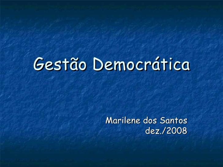 Gestão Democrática Marilene dos Santos dez./2008