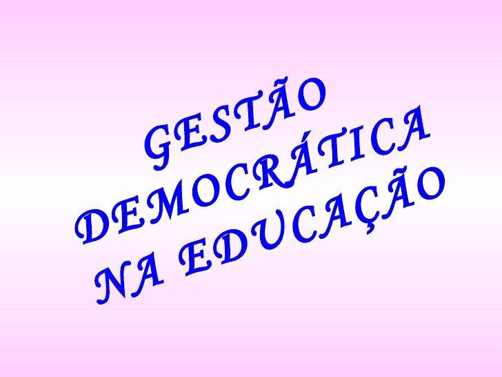 GESTÃO DEMOCRÁTICA NA EDUCAÇÃO