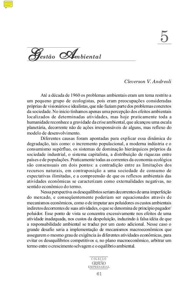 61 COLEÇÃO EMPRESARIAL GESTÃO Cleverson V. Andreoli Até a década de 1960 os problemas ambientais eram um tema restrito a u...
