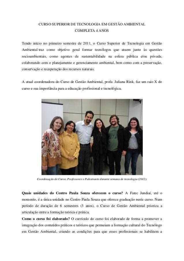 CURSO SUPERIOR DE TECNOLOGIA EM GESTÃO AMBIENTAL COMPLETA 4 ANOS Tendo início no primeiro semestre de 2011, o Curso Superi...