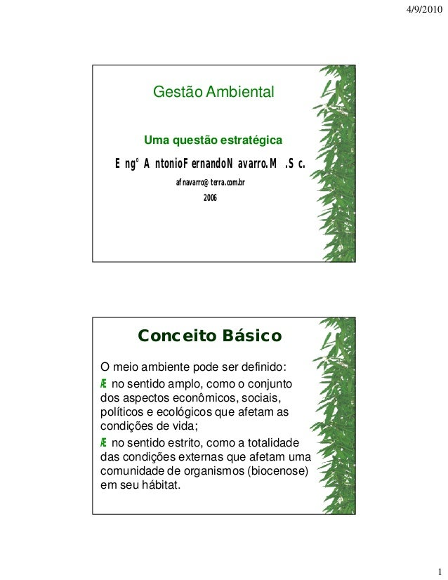4/9/2010  Gestão Ambiental Uma questão estratégica  Eng° Antonio Fernando Navarro. M.Sc. afnavarro@terra.com.br 2006  Conc...