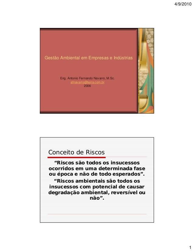 4/9/2010  Gestão Ambiental em Empresas e Indústrias  Eng. Antonio Fernando Navarro, M.Sc. afnavarro@terra.com.br 2006  Con...