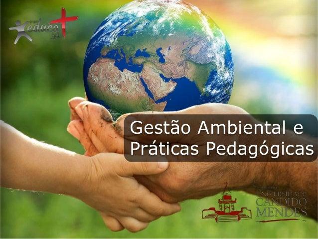 Gestão Ambiental e Práticas Pedagógicas