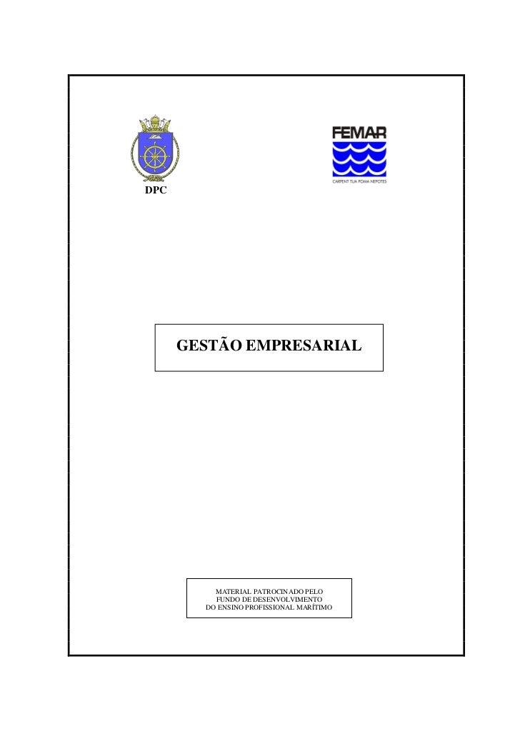 DPC      GESTÃO EMPRESARIAL          MATERIAL PATROCINADO PELO          FUNDO DE DESENVOLVIMENTO        DO ENSINO PROFISSI...