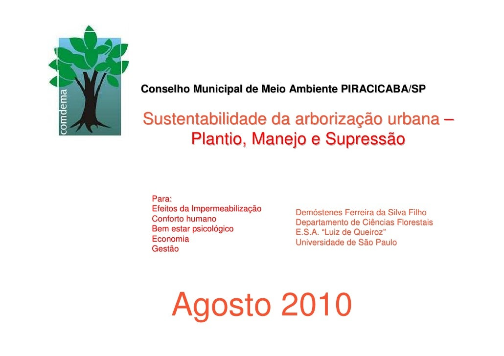 Conselho Municipal de Meio Ambiente PIRACICABA/SP  Sustentabilidade da arborização urbana –       Plantio, Manejo e Supres...