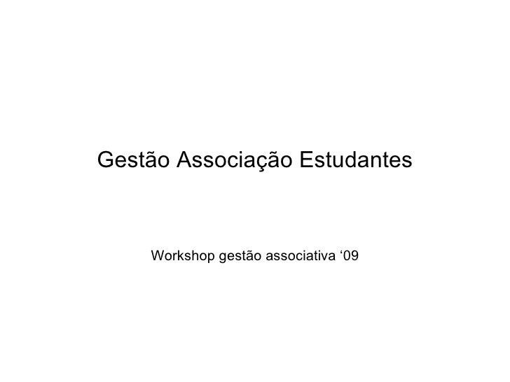 Gestão Associação Estudantes Workshop gestão associativa '09