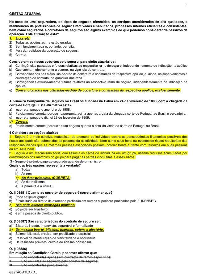1 GESTÃO ATUARIAL GESTÃO ATUARIAL No caso de uma seguradora, os tipos de seguros oferecidos, os serviços considerados de a...