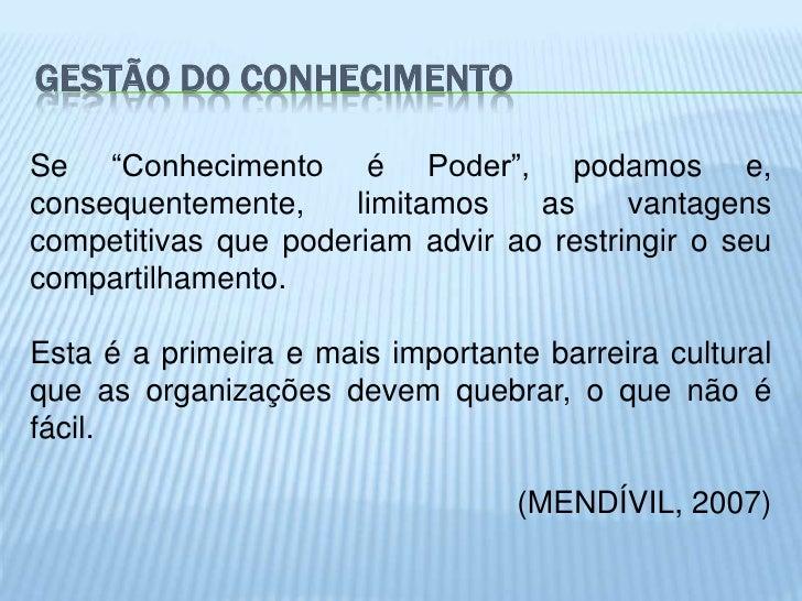 """GESTÃO DO CONHECIMENTOSe """"Conhecimento é Poder"""", podamos e,consequentemente,     limitamos   as     vantagenscompetitivas ..."""