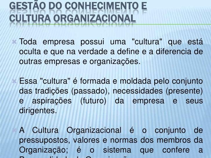 """GESTÃO DO CONHECIMENTO ECULTURA ORGANIZACIONAL Toda empresa possui uma """"cultura"""" que está  oculta e que na verdade a defi..."""