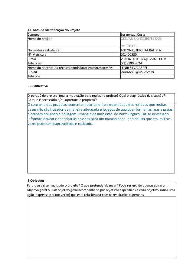 1.Dados de Identificação do Projeto Campus Sosígenes Costa Nome do projeto GESTÃO CONSCIENTE DOS RESÍDUOS Nome do/a estuda...