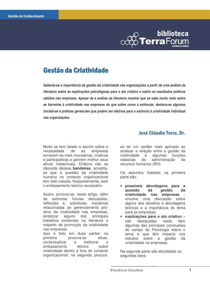 Salienta-se a importância da gestão da criatividade nas organizações a partir de uma análise da literatura sobre as explic...