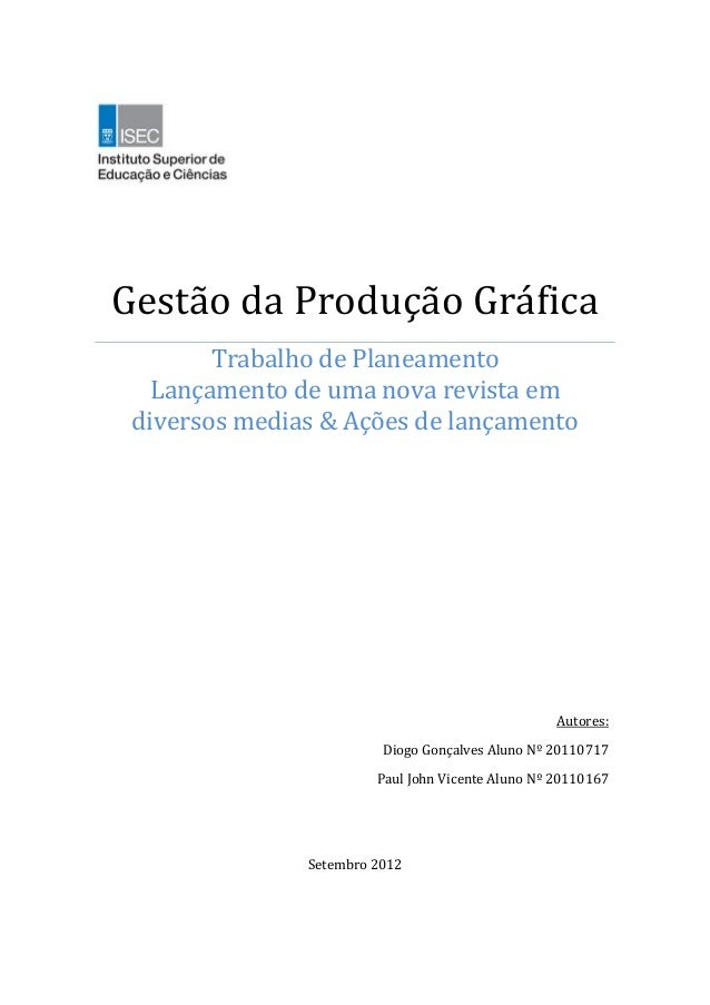 Gestão da Produção Gráfica        Trabalho de Planeamento   Lançamento de uma nova revista em diversos medias & Ações de l...