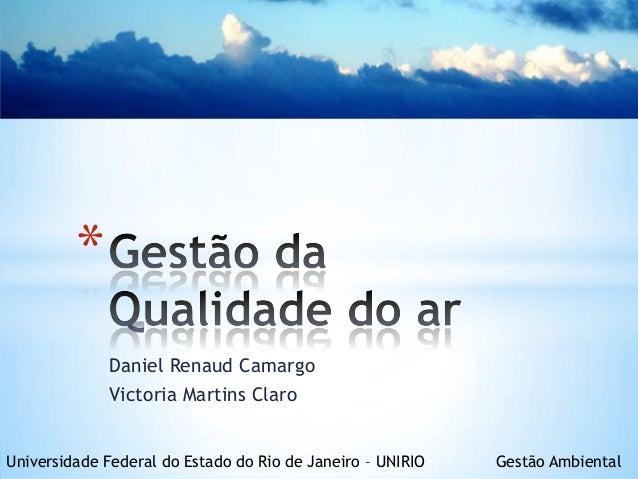 *              Daniel Renaud Camargo              Victoria Martins ClaroUniversidade Federal do Estado do Rio de Janeiro –...