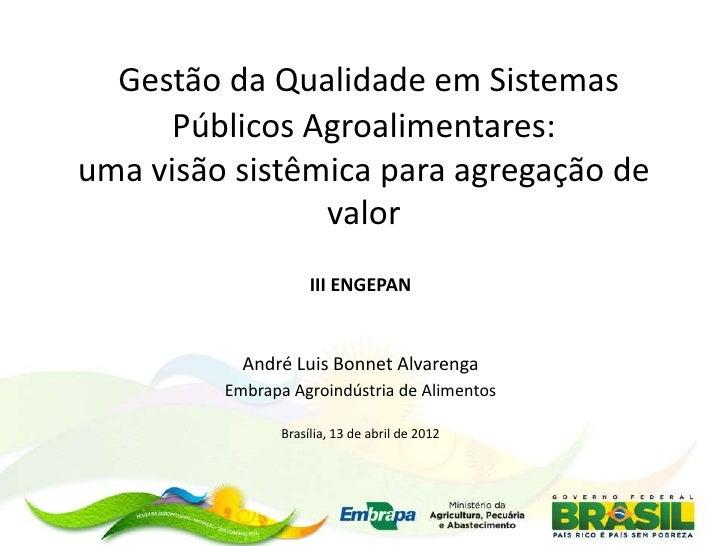 Gestão da Qualidade em Sistemas      Públicos Agroalimentares:uma visão sistêmica para agregação de                valor  ...