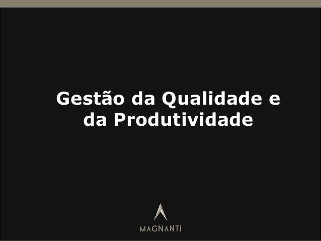 Gestão da Qualidade e da Produtividade