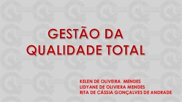 KELEN DE OLIVEIRA MENDES  LIDYANE DE OLIVIERA MENDES  RITA DE CÁSSIA GONÇALVES DE ANDRADE