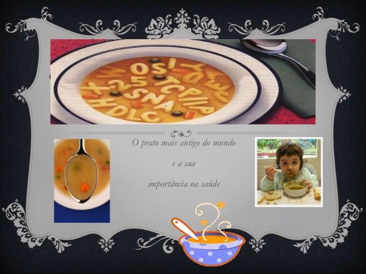 GESTÃO DA RESTAURAÇÃO      O prato mais antigo do mundo                e a sua          importância na saúde