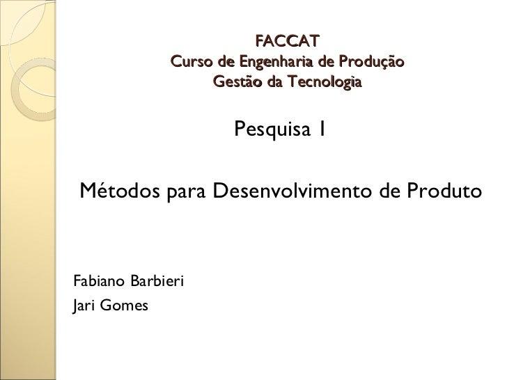 FACCAT             Curso de Engenharia de Produção                  Gestão da Tecnologia                     Pesquisa 1Mét...