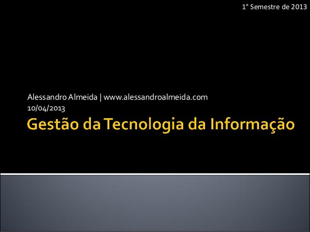 Alessandro Almeida   www.alessandroalmeida.com10/04/20131° Semestre de 2013