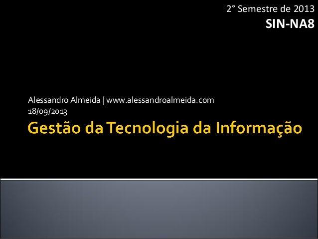 AlessandroAlmeida | www.alessandroalmeida.com 18/09/2013 2° Semestre de 2013 SIN-NA8