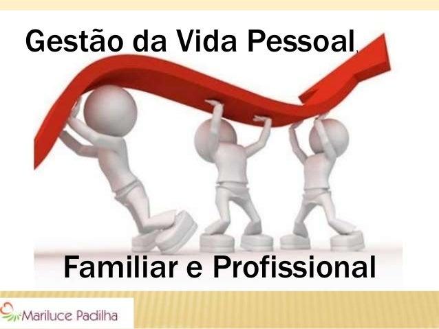 Gestão da Vida Pessoal, Familiar e Profissional