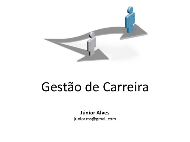 Gestão de Carreira       Júnior Alves     junior.ms@gmail.com