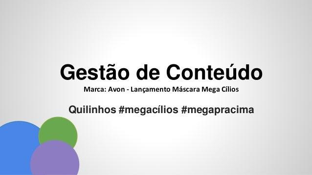 Gestão de Conteúdo Marca: Avon - Lançamento Máscara Mega Cílios Quilinhos #megacílios #megapracima