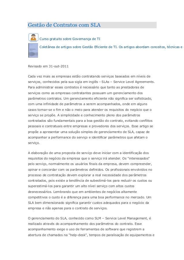 Gestão de Contratos com SLA Curso gratuito sobre Governança de TI Coletânea de artigos sobre Gestão Eficiente de TI. Os ar...