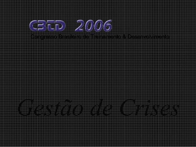 Congresso Brasileiro de Treinamento & Desenvolvimento  Gestão de Crises