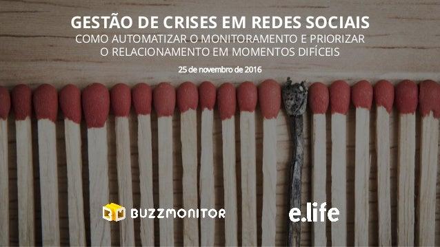 GESTÃO DE CRISES EM REDES SOCIAIS COMO AUTOMATIZAR O MONITORAMENTO E PRIORIZAR O RELACIONAMENTO EM MOMENTOS DIFÍCEIS 25 de...