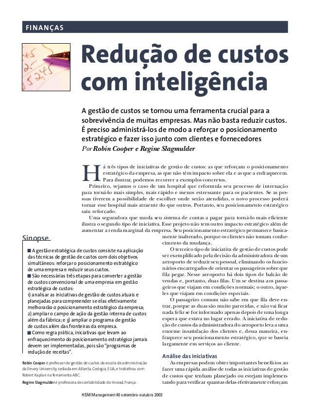 HSM Management 40 setembro-outubro 2003 FINANÇAS Redução de custos com inteligência A gestão de custos se tornou uma ferra...