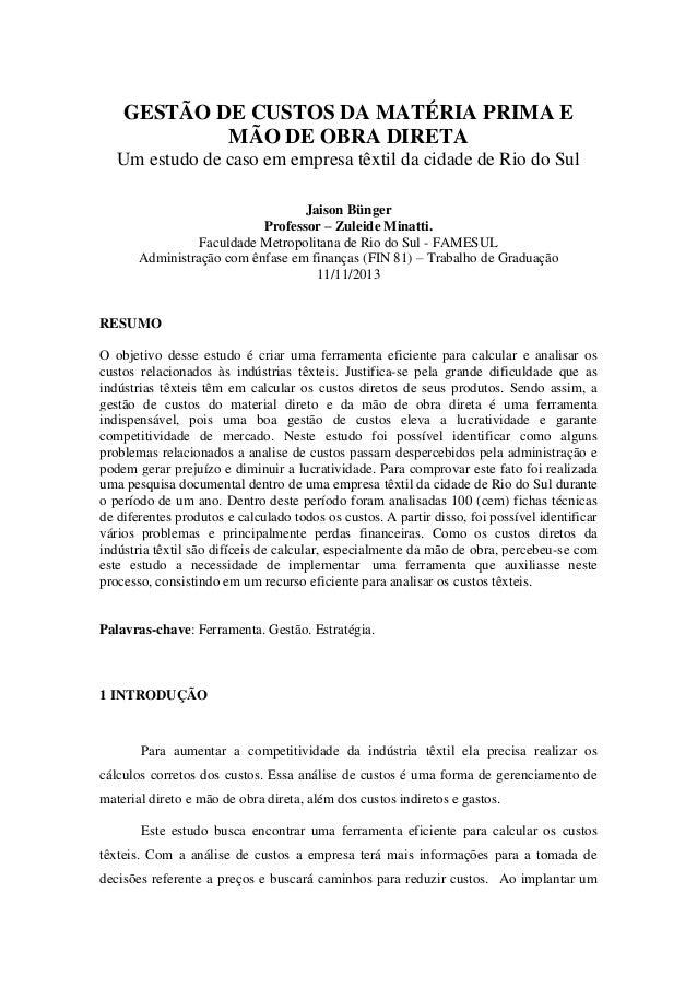 GESTÃO DE CUSTOS DA MATÉRIA PRIMA E MÃO DE OBRA DIRETA Um estudo de caso em empresa têxtil da cidade de Rio do Sul Jaison ...