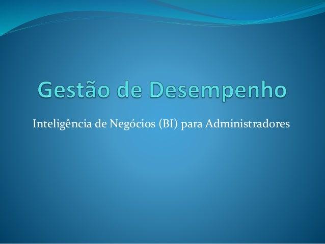 Inteligência de Negócios (BI) para Administradores